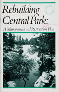 Books:Americana & American History, [Central Park]. Rebuilding Central Park. A Management andRestoration Plan. New York: Central Park Conservancy, ...