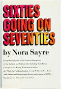 Books:Americana & American History, Nora Sayre. Sixties Going On Seventies. New York: ArborHouse, [1973]. First edition. Publisher's binding and origin...