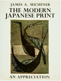 Books:Art & Architecture, James Michener. The Modern Japanese Print. An Appreciation. Charles E. Tuttle, [1968]. First popular edition (true f...