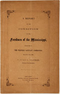 Books:Americana & American History, [Freedmen]. James E. Yeatman. A Report on the Condition of theFreedmen of Mississippi, Presented to the Western Sanitar...