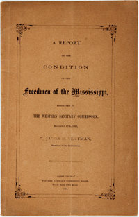 [Freedmen]. James E. Yeatman. A Report on the Condition of the Freedmen of Mississippi, Presented to the Wester