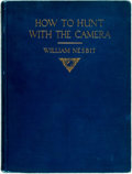 Books:Photography, [Nature Photography]. William Nesbit. How to Hunt with the Camera. New York: E.P. Dutton, 1926. No edition stated. S...