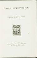 Books:Literature Pre-1900, Thomas Bailey Aldrich. An Old Town by the Sea. Boston:Houghton, Mifflin and Company, 1894. Second edition. Twelvemo...