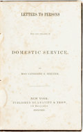 Books:Americana & American History, [Abolition]. Catherine E. Beecher. Letters to Persons Who AreEngaged in Domestic Service. New York: Leavitt & Trow,...