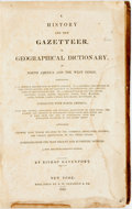 Books:Travels & Voyages, Davenport, Bishop. A HISTORY AND NEW GAZETTEER, OR, GEOGRAPHICAL DICTIONARY OF NORTH AMERICA AND THE WEST INDIES. New York: ...