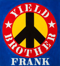 ROBERT INDIANA (American, b. 1928) Yield Brother Frank, 1991 Oil on canvas 24 x 22 inches (61.0 x
