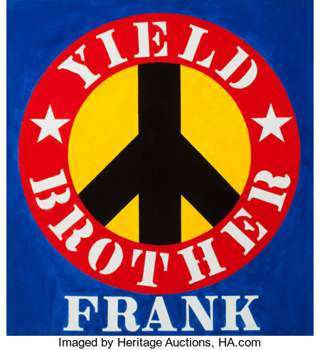 ROBERT INDIANA (American, b. 1928) Yield Brother Frank, 1991 Oil on canvas 24 x 22 inches (61.0 x 55.9 cm) Signed, d...