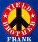 ROBERT INDIANA (American, b. 1928) Yield Brother Frank, 1991 Oil on canvas 24 x 22 inches (61.0 x 55.9 cm) Signed, d