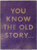 Prints, ED RUSCHA (American, b. 1937). You Know the Old Story, 1975. Lithograph in colors. 30 x 22 inches (76.2 x 55.9 cm). Ed. ...