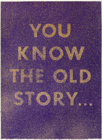 ED RUSCHA (American, b. 1937) You Know the Old Story, 1975 Lithograph in colors 30 x 22 inches (7