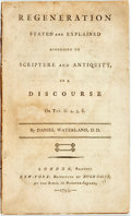 Books:Religion & Theology, Waterland, Daniel: REGENERATION STATED AND EXPLAINED ACCORDING TO SCRIPTURE AND ANTIQUITY, IN A DISCOURSE ON TIT. III. 1793....