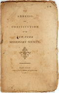 Books:Religion & Theology, New York Missionary Society: THE ADDRESS AND CONSTITUTION OF THE NEW-YORK MISSIONARY SOCIETY. New York: Swords, 1796. 19pp, ...
