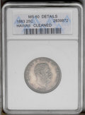 Coins of Hawaii: , 1883 25C Hawaii Quarter--Cleaned-- ANACS. MS 60 Details. NGCCensus: (2/434). PCGS Population (6/814). Mintage: 500,000. (#...