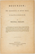 Books:Americana & American History, [Abolition]. Wendell Phillips. Disunion: Two Discourses at MusicHall. Boston: Robert F. Wallcut, 1861. 46 pages. Or...