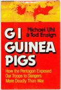 Books:Americana & American History, Michael Uhl and Tod Ensign. GI Guinea Pigs. [N.p.], PlayboyPress, [1980]. First edition. Publisher's quarter cloth ...