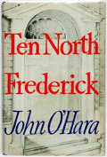 Books:Literature 1900-up, John O'Hara. Ten North Frederick. New York: Random House, [1955]. First edition. Publisher's cloth and original dust...