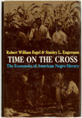 Books:Americana & American History, Robert William Fogel and Stanley L. Engerman. Time on the Cross.The Economics of American Negro Slavery. Boston: Li...