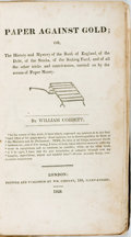 Books:Business & Economics, William Cobbett. Paper against Gold. London: Wm. Cobbett,1828. Publisher's paper boards with a modern cloth spine. ...