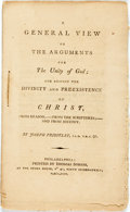 Books:Religion & Theology, Priestley, Joseph: A GENERAL VIEW OF THE ARGUMENTS FOR THE UNITY OF GOD; AND AGAINST THE DIVINITY AND PRE-EXISTENCE OF CHRIST,...