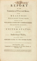 Books:Americana & American History, United States: REPORT OF THE COMMITTEE OF WAYS AND MEANS, ON THEMEASURES WHICH OUGHT TO BE TAKEN, RELATIVE TO THE BALANCES FO...
