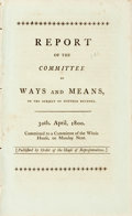 Books:Americana & American History, United States: REPORT OF THE COMMITTEE OF WAYS AND MEANS, ON THESUBJECT OF FURTHER REVENUE. 30TH. APRIL, 1800. COMMITTED TO ...