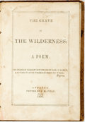 Books:Literature Pre-1900, [Slavery]. [Thirza S. Pelton]. The Grave in the Wilderness: APoem. [N.p.], 1850. First edition. Thirty-twomo. Publi...