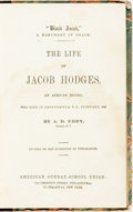 "Books:Americana & American History, [Slavery]. A.D. Eddy. ""Black Jacob,"" a Monument of Grace. TheLife of Jacob Hodges, an American Negro, who Died in Canad..."