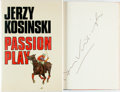 Books:Literature 1900-up, Jerzy Kosinski. SIGNED. Passion Play. New York: St. Martin's Press, [1979]. First edition. Signed by the author on...