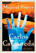 Books:Metaphysical & Occult, Carlos Castaneda. Magical Passes. [New York:] Harper Collins, [1998]. Stated first edition. Publisher's binding ...