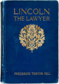 Books:Biography & Memoir, [Abraham Lincoln, subject]. Frederick Trevor Hill. Lincoln the Lawyer. New York: Century, 1906. First edition. Origi...