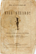 Books:Literature Pre-1900, J.H. Ingraham. The Adventures of Will Wizard! Corporal of theSaccarapa Volunteers. Boston: H.L. Williams, 1845. Ass...