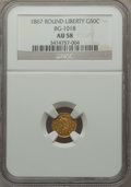California Fractional Gold: , 1867 50C Liberty Round 50 Cents, BG-1018, High R.4, AU58 NGC. NGCCensus: (2/6). PCGS Population (7/46). ...