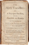 Books:Literature Pre-1900, [Edward Ward]. Sammelband of Works. Including: The MerryTravellers: or A Trip upon Ten-Toes, from Moorfields toB...