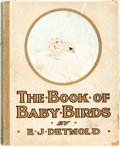 Books:Natural History Books & Prints, [E.J. Detmold, illustrator]. Florence E. Dugdale. The Book of Baby Birds. London: Henry Frowde, [n.d., ca. 1912]. Pu...
