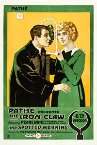 "The Iron Claw (Pathé, 1916). One Sheet (28.25"" X 42"") Episode 6 -- ""The Spotted Warning."""