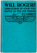 Books:Biography & Memoir, P.J. O'Brien. Will Rogers. Ambassador of Good Will. Prince ofWit and Wisdom. John C. Winston, [1935]. First edition...