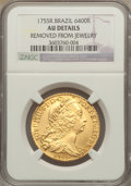 Brazil: Joseph gold 6400 Reis 1755-R AU Details (Removed From Jewelry) NGC