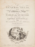 Books:Maps & Atlases, [Atlas]. A General Atlas, being a Collection of Maps of the World and Quarters the Principal Empires, Kingdoms &C....