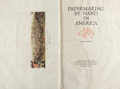 Books:Fine Press & Book Arts, Dard Hunter. Papermaking by Hand in America. Chillicothe:Mountain House Press, 1950. First edition, one of 210 co...