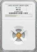 California Fractional Gold: , Undated 25C Liberty Round 25 Cents, BG-222, R.2, MS62 NGC. NGCCensus: (26/72). PCGS Population (145/240). ...