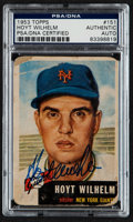Autographs:Sports Cards, Signed 1953 Topps Hoyt Wilhelm #151 PSA/DNA Authentic. ...
