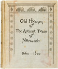 Books:Art & Architecture, Mary E. Perkins. Old Houses of The Antient Town of Norwich 1660-1800. Norwich, 1895. First edition. Thick quarto. Or...