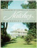 Books:Art & Architecture, [Architecture]. J. Wesley Cooper. Natchez. A Treasure of Ante-Bellum Homes. Southern Historical Publications, [1960]...