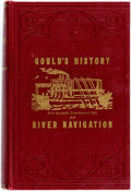 Books:Americana & American History, E.W. Gould. Fifty Years on the Mississippi; or, Gould's Historyof River Navigation. Columbus: Long's College Book C...