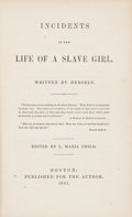 Books:Americana & American History, [Slavery]. [L. Maria Child, editor]. [Linda Brent - pseudonym ofHarriet Jacobs]. Incidents in the Life of a Slave Girl,...