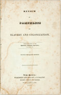 Books:Americana & American History, [Slavery]. Review of Pamphlets on Slavery and Colonization.New Haven: A.H. Maltby, 1833. Second separate edition. O...