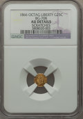California Fractional Gold: , 1866 25C Liberty Octagonal 25 Cents, BG-708, High R.4, -- Scratches-- NGC Details. AU. NGC Census: (0/18). PCGS Population...