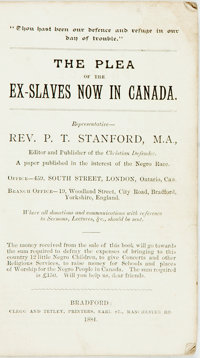 [Slavery]. P.T. Stanford. The Plea of the Ex-Slaves Now in Canada. Bradford: Clegg and Tetley