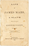Books:Biography & Memoir, [Slave Narrative]. [James Mars]. Life of James Mars, a SlaveBorn and Sold in Connecticut. Hartford: Lockwood & Co.,...