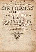Books:Biography & Memoir, [Sir Thomas More, subject]. Cresacre More. The Life and Death OfSir Thomas Moore Lord High Chancellour of England. ...